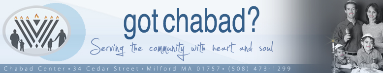 Chabad Jewish Community Center of Milford, MA, Holliston, Franklin, Hopkinton, Millis, Medway, Bellingham, Upton, Hopedale, Whitinsville, Wrentham, Grafton, MetroWest, MA